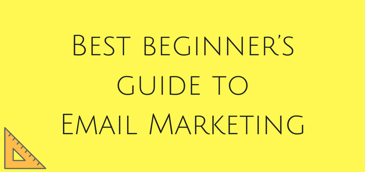Best beginner's guide to Email Marketing