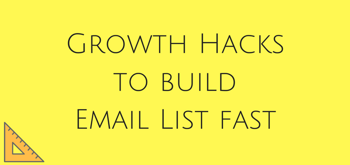 Growth Hacks to build Email List fast