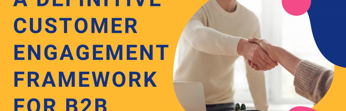 Customer Engagement Framework for B2B
